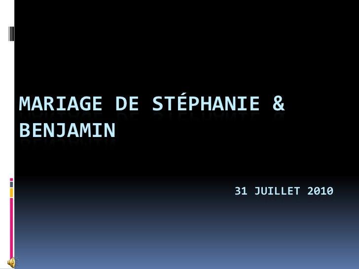 Mariage DE Stéphanie & Benjamin31 JUILLET 2010<br />