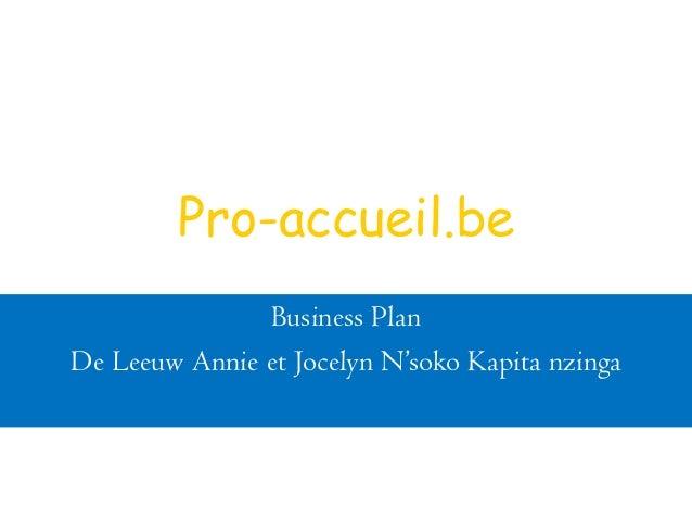 Pro-accueil.be               Business PlanDe Leeuw Annie et Jocelyn N'soko Kapita nzinga