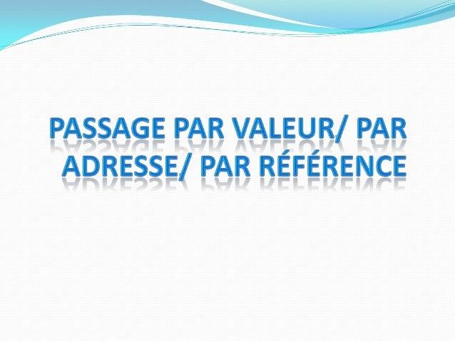 Plan Introduction Passage par valeur Passage par adresse Passage par référence Conclusion
