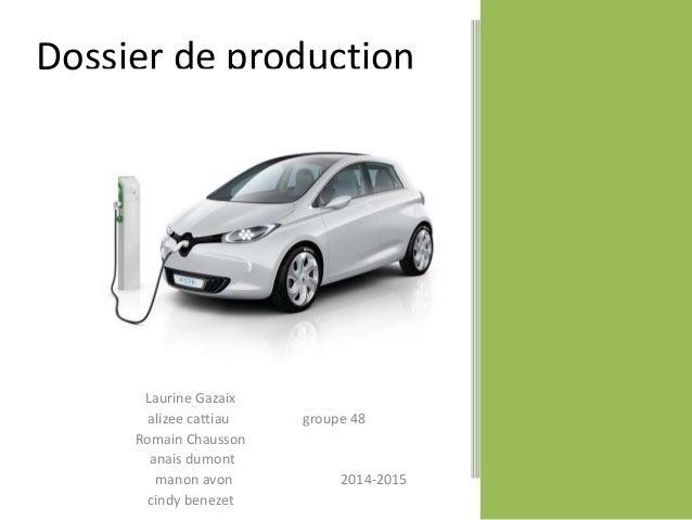 Dossier de production  Laurine Gazaix  alizee cattiau groupe 48  Romain Chausson  anais dumont  manon avon 2014-2015  cind...