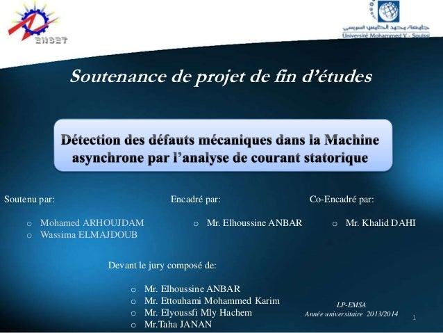 1 Soutenance de projet de fin d'études Soutenu par: o Mohamed ARHOUJDAM o Wassima ELMAJDOUB Devant le jury composé de: o M...