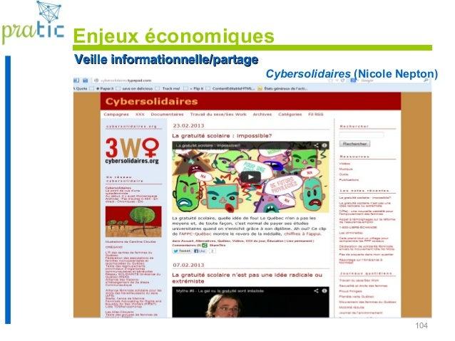 104 Veille informationnelle/partageVeille informationnelle/partage Cybersolidaires (Nicole Nepton) Enjeux économiques