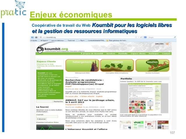 107 Coopérative de travail du Web Koumbit pour les logiciels libresKoumbit pour les logiciels libres et la gestion des res...