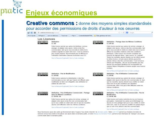 109 Creative commons :Creative commons : donne des moyens simples standardisés pour accorder des permissions de droits d'a...