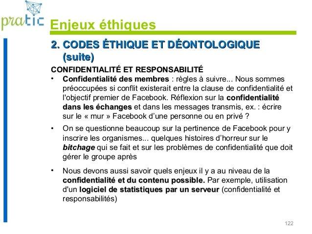 122 2. CODES ÉTHIQUE ET DÉONTOLOGIQUE2. CODES ÉTHIQUE ET DÉONTOLOGIQUE (suite)(suite) CONFIDENTIALITÉ ET RESPONSABILITÉCON...