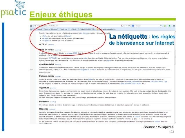123 La nétiquetteLa nétiquette : les règles de bienséance sur Internet Source : Wikipédia Enjeux éthiques