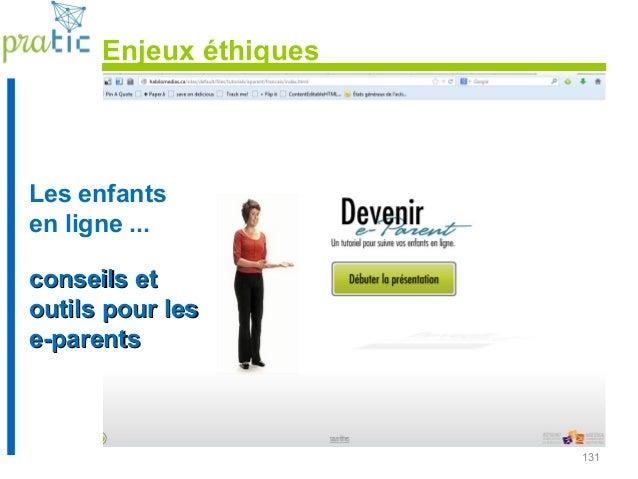131 Les enfants en ligne ... conseils etconseils et outils pour lesoutils pour les e-parentse-parents Enjeux éthiques
