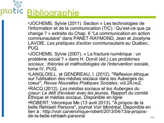 135 Bibliographie •JOCHEMS, Sylvie (2011). Section « Les technologies de l'information et de la communication (TIC) : Qu'e...