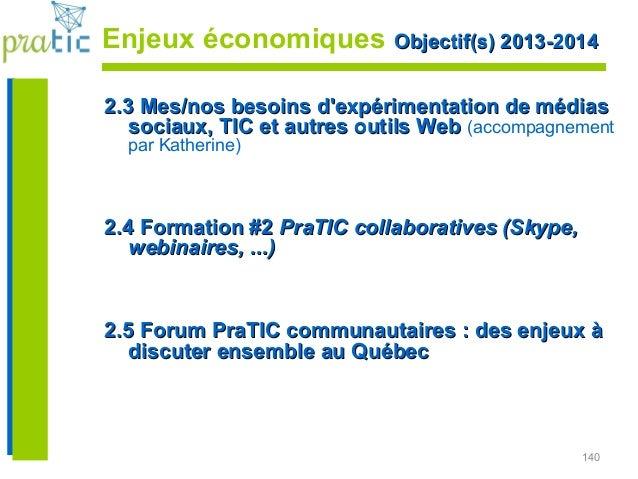 140 Enjeux économiques Objectif(s) 2013-2014Objectif(s) 2013-2014 2.3 Mes/nos besoins d'expérimentation de médias2.3 Mes/n...