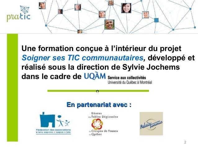 2 Une formation conçue à l'intérieur du projet Soigner ses TIC communautaires, développé et réalisé sous la direction de S...