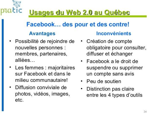 Facebook… des pour et des contre! Avantages • Possibilité de rejoindre de nouvelles personnes : membres, partenaires, alli...
