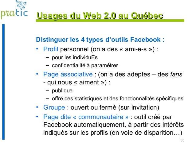 Distinguer les 4 types d'outils Facebook : • Profil personnel (on a des « ami-e-s ») : – pour les individuEs – confidentia...