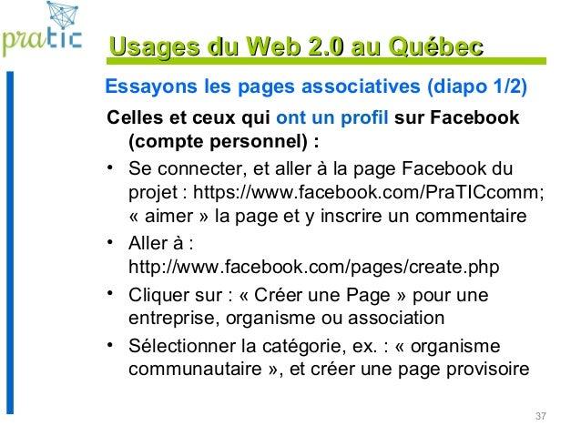 Essayons les pages associatives (diapo 1/2) Celles et ceux qui ont un profil sur Facebook (compte personnel) : • Se connec...