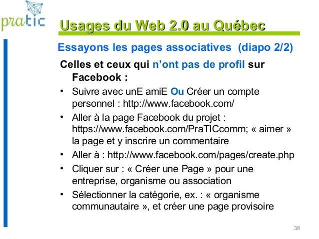 Essayons les pages associatives (diapo 2/2) Celles et ceux qui n'ont pas de profil sur Facebook : • Suivre avec unE amiE O...