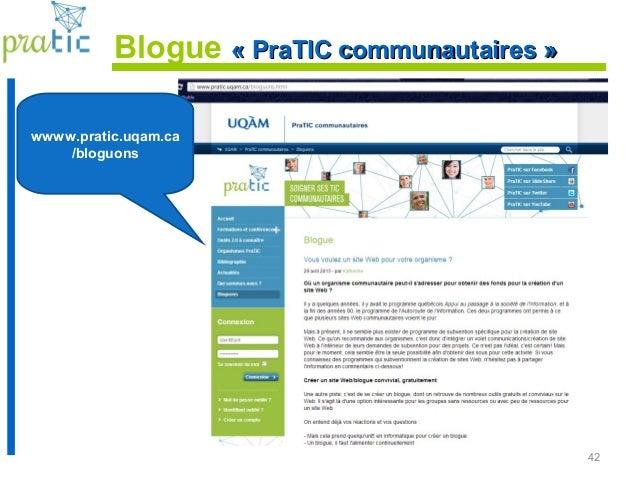 42 Blogue « PraTIC communautaires »« PraTIC communautaires » wwww.pratic.uqam.ca /bloguons