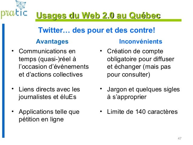 Twitter… des pour et des contre! Avantages • Communications en temps (quasi-)réel à l'occasion d'événements et d'actions c...