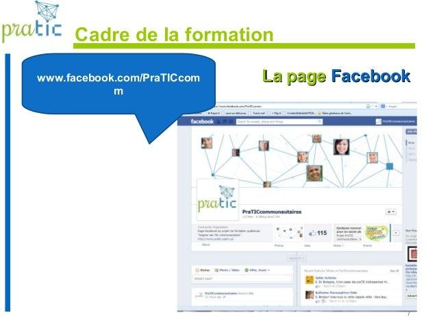 7 Cadre de la formation La pageLa page FacebookFacebookwww.facebook.com/PraTICcom m