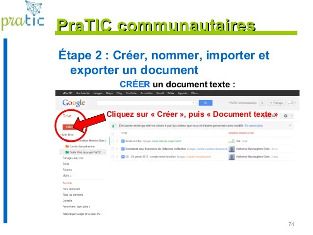 74 Étape 2 : Créer, nommer, importer et exporter un document CRÉER un document texte : PraTIC communautairesPraTIC communa...