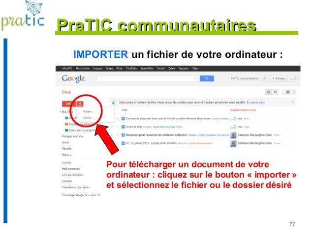77 IMPORTER un fichier de votre ordinateur : PraTIC communautairesPraTIC communautaires Pour télécharger un document de vo...