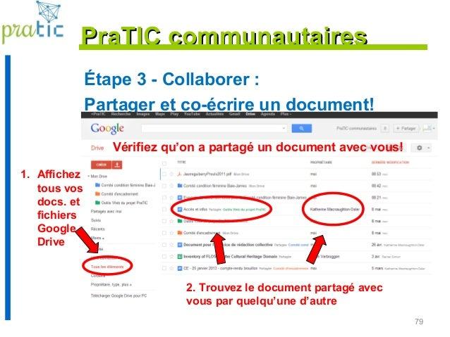 79 Étape 3 - Collaborer : Partager et co-écrire un document! PraTIC communautairesPraTIC communautaires Vérifiez qu'on a p...