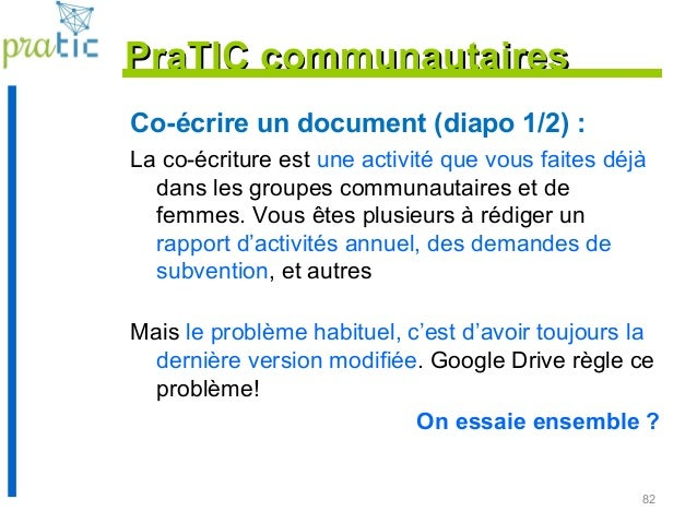 82 Co-écrire un document (diapo 1/2) : La co-écriture est une activité que vous faites déjà dans les groupes communautaire...