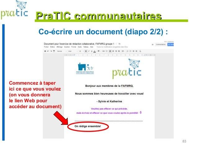 83 PraTIC communautairesPraTIC communautaires Commencez à taper ici ce que vous voulez (on vous donnera le lien Web pour a...