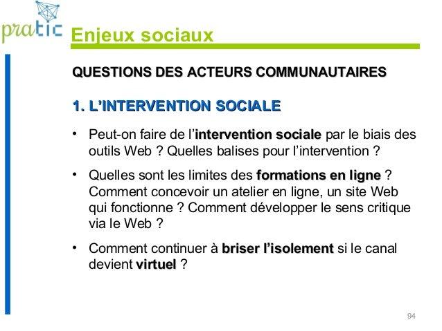 94 QUESTIONS DES ACTEURS COMMUNAUTAIRESQUESTIONS DES ACTEURS COMMUNAUTAIRES 1. L'INTERVENTION SOCIALE1. L'INTERVENTION SOC...