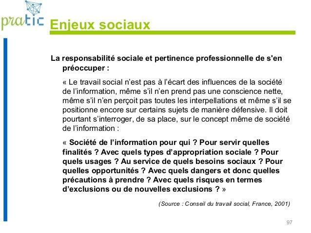 97 La responsabilité sociale et pertinence professionnelle de s'en préoccuper : « Le travail social n'est pas à l'écart de...
