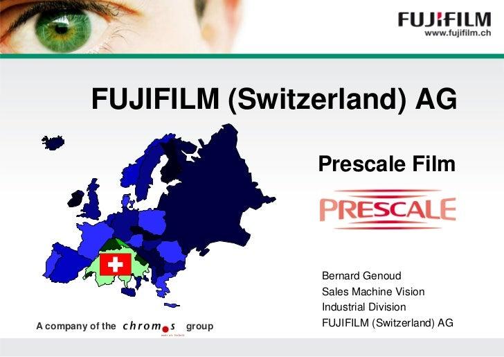 FUJIFILM (Switzerland) AG                              Prescale Film                               Bernard Genoud         ...