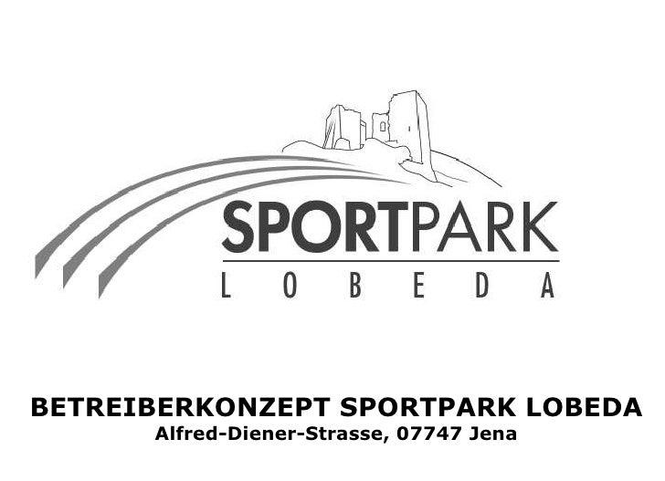 BETREIBERKONZEPT SPORTPARK LOBEDA Alfred-Diener-Strasse, 07747 Jena