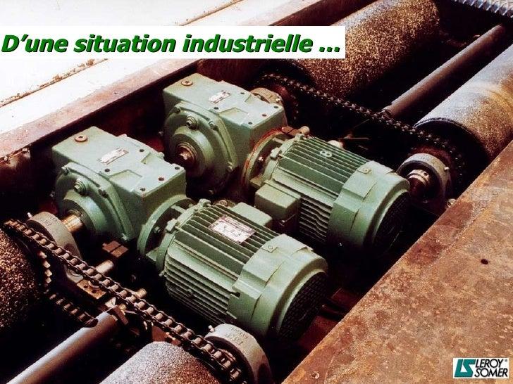 D'une situation industrielle …