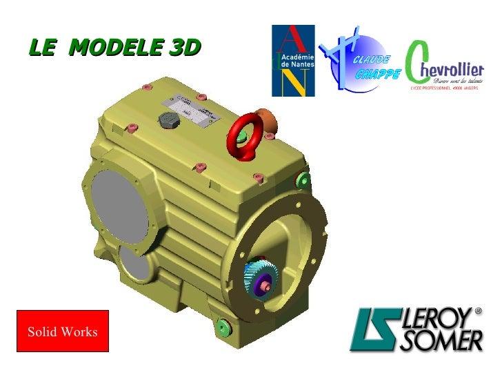 LE  MODELE 3D Solid Works