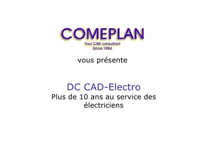 vous présente    DC CAD-ElectroPlus de 10 ans au service des         électriciens