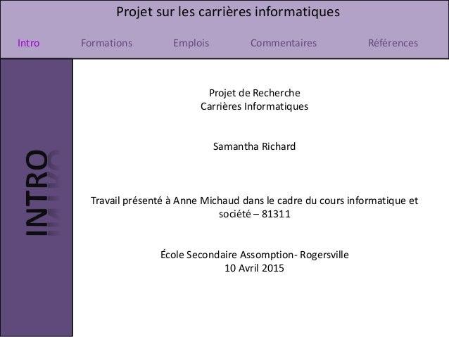 Projet sur les carrières informatiques Intro Formations Emplois Commentaires Références Projet de Recherche Carrières Info...
