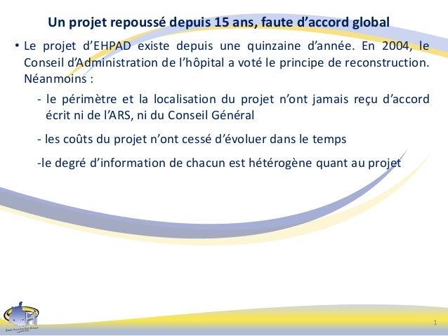 Un projet repoussé depuis 15 ans, faute d'accord global • Le projet d'EHPAD existe depuis une quinzaine d'année. En 2004, ...