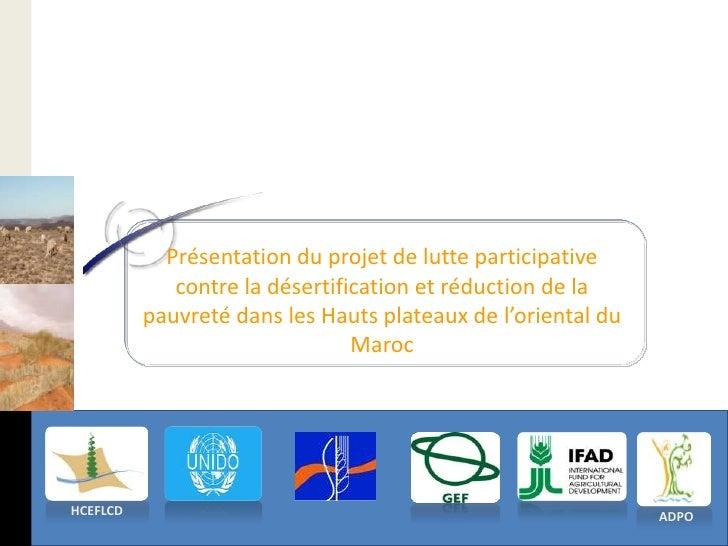 Présentation du projet de lutte participative             contre la désertification et réduction de la          pauvreté d...