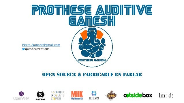 Prothese auditive ganesh Pierre.Aumont@gmail.com @codexcreations