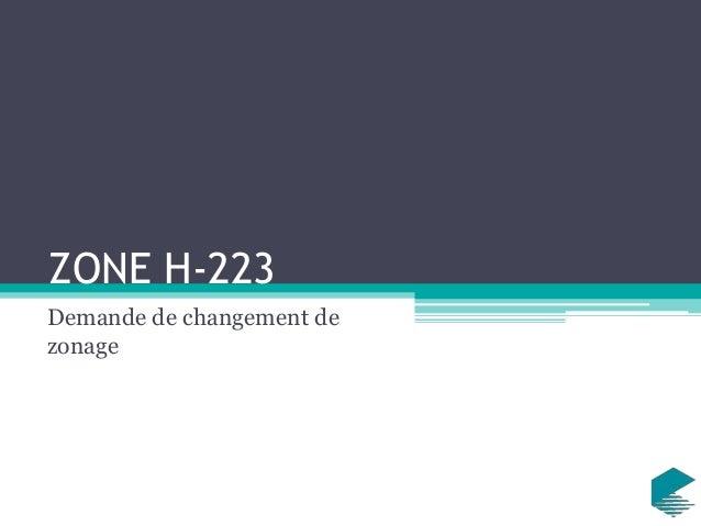 ZONE H-223 Demande de changement de zonage