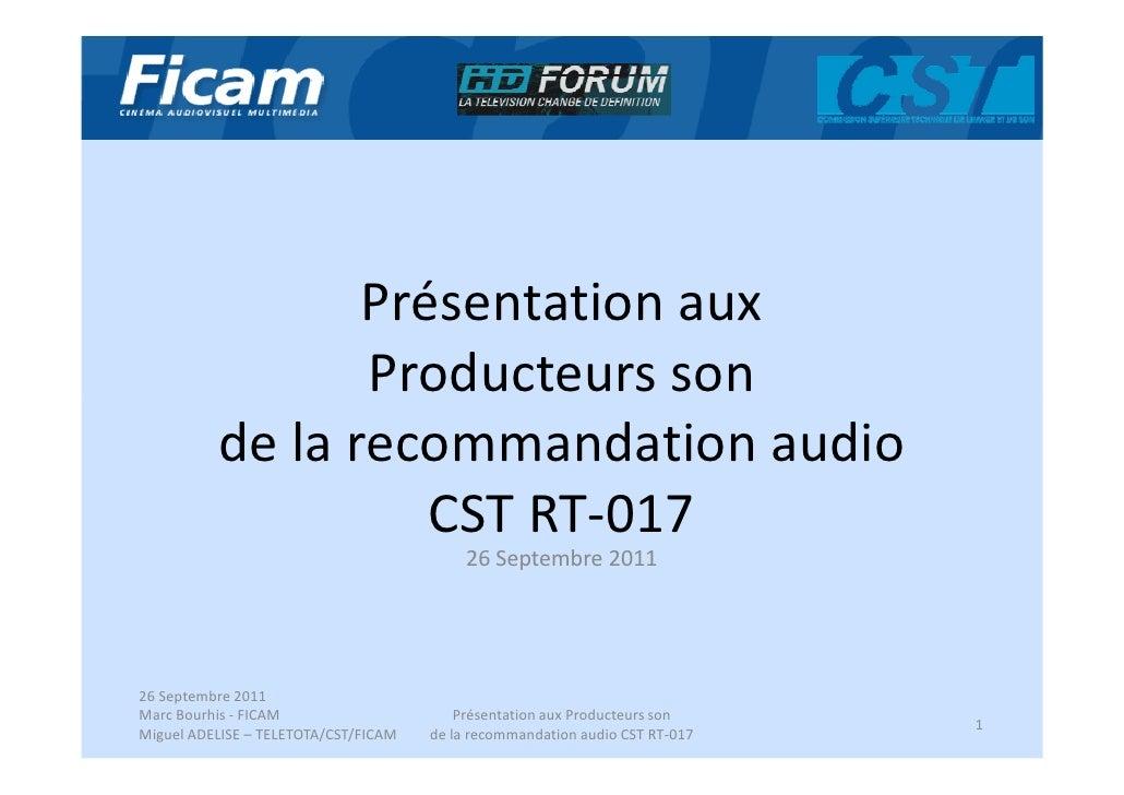 Présentation aux                 Producteurs son          de la recommandation audio                    CST RT-017        ...