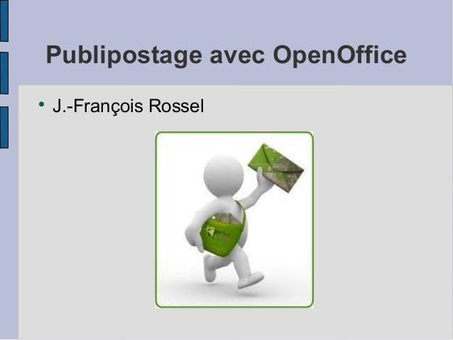 Publipostage avec OpenOffice    J.-François Rossel