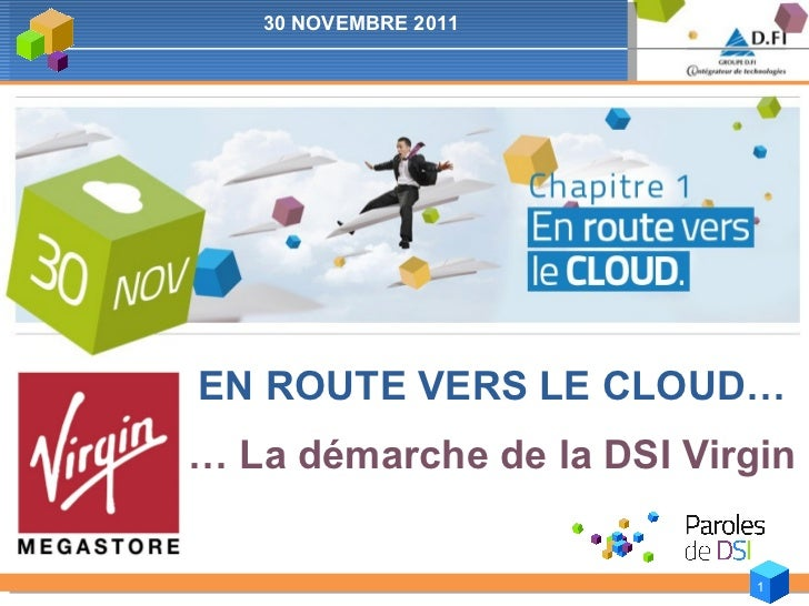 EN ROUTE VERS LE CLOUD… …  La démarche de la DSI Virgin