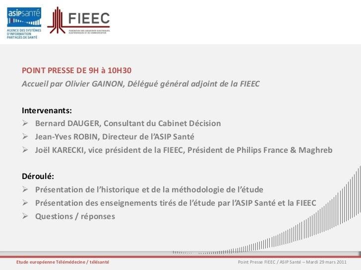 2011-03-29 ASIP Santé Conférence de Presse FIEEC/ASIP Santé étude Télémédecine Slide 2