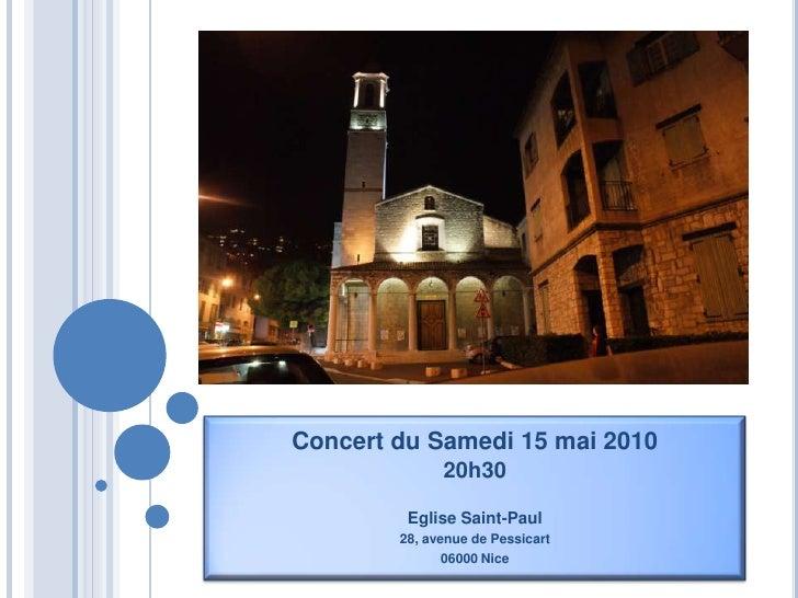 Concert du Samedi 15 mai 2010<br />20h30 <br />Eglise Saint-Paul<br />28, avenue de Pessicart<br />06000 Nice<br />