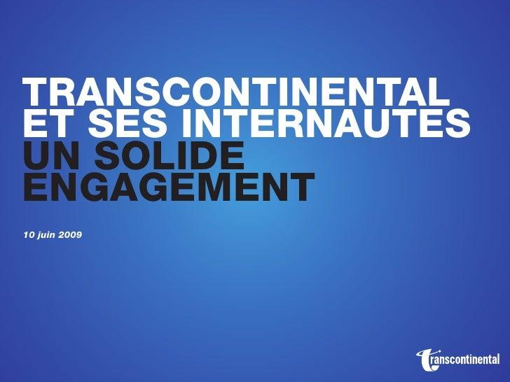 TransconTinenTal eT ses inTernauTes un solide engagemenT 10 juin 2009