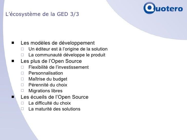 L'écosystème de la GED 3/3 <ul><li>Les modèles de développement </li></ul><ul><ul><li>Un éditeur est à l'origine de la sol...