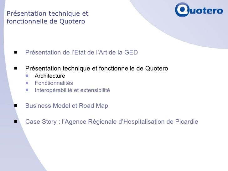 Présentation technique et fonctionnelle de Quotero <ul><li>Présentation de l'Etat de l'Art de la GED </li></ul><ul><li>Pré...