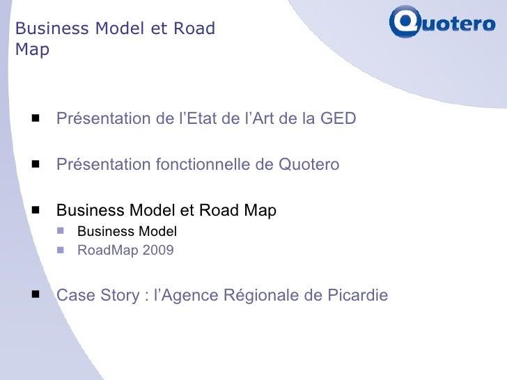 Business Model et Road Map <ul><li>Présentation de l'Etat de l'Art de la GED </li></ul><ul><li>Présentation fonctionnelle ...