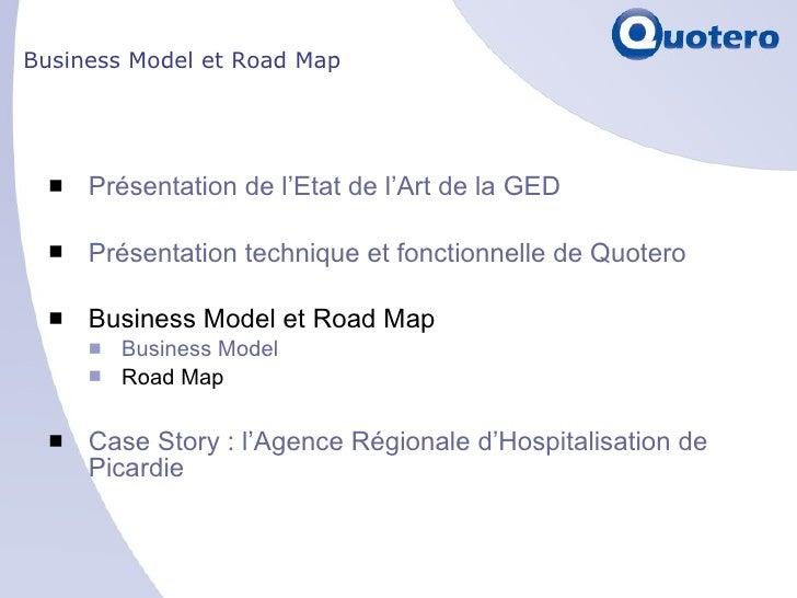 Business Model et Road Map <ul><li>Présentation de l'Etat de l'Art de la GED </li></ul><ul><li>Présentation technique et f...
