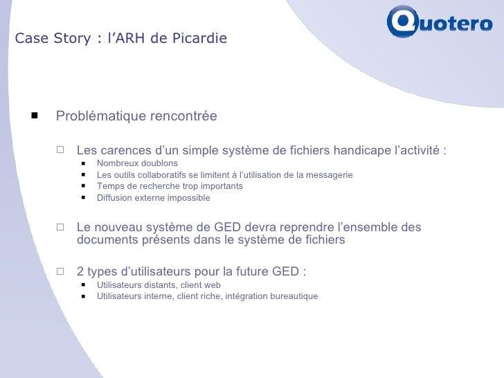 Case Story : l'ARH de Picardie <ul><li>Problématique rencontrée </li></ul><ul><ul><li>Les carences d'un simple système de ...