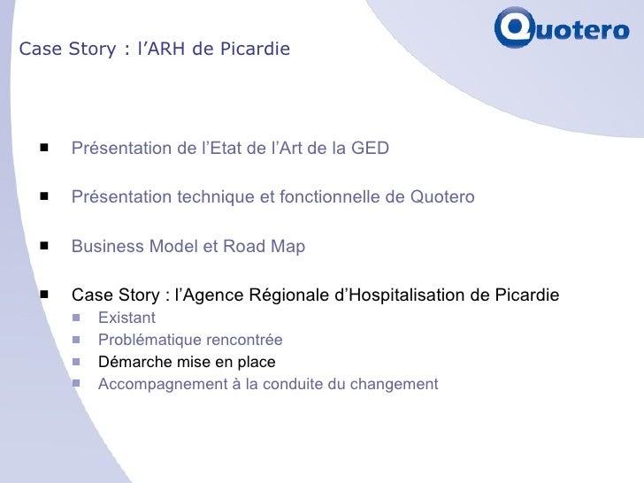 Case Story : l'ARH de Picardie <ul><li>Présentation de l'Etat de l'Art de la GED </li></ul><ul><li>Présentation technique ...